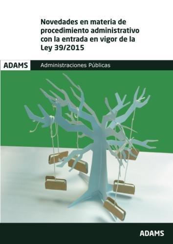 Novedades en materia de procedimiento administrativo con