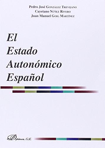 El estado autonómico español (Paperback): Juan Manuel Goig