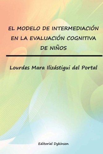 El Modelo de Intermediacion En La Evaluacion: Lourdes Mara Ilizástigui