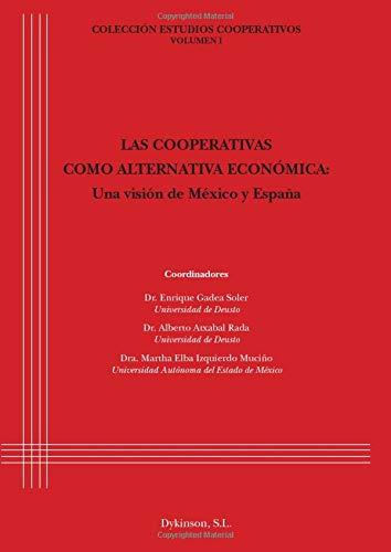 9788490850275: Las Cooperativas Como Alternativa Económica. Una Visión De México Y España (Spanish Edition)
