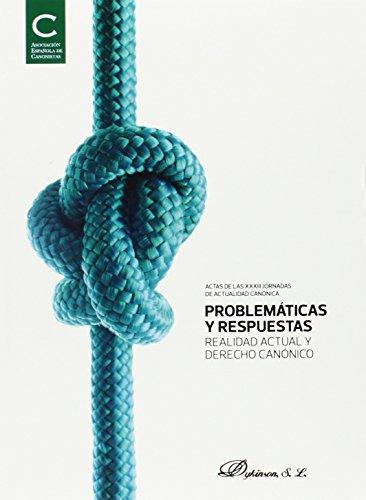 Problemáticas y respuestas : realidad actual y derecho canà nico (Paperback): Asociacià n Españ...