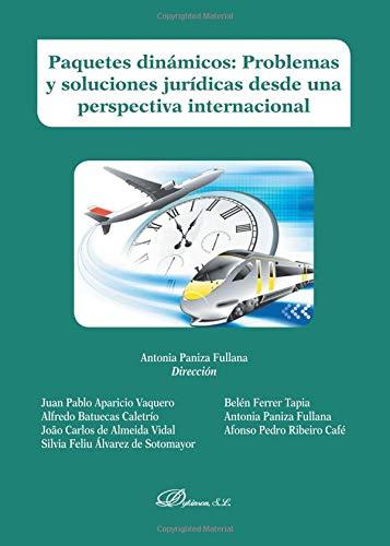 Paquetes dinámicos: problemas y soluciones jurídicas desde: Antonia Paniza Fullana