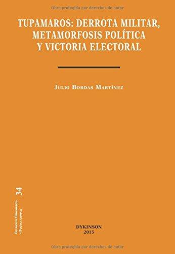9788490852590: TUPAMAROS DERROTA MILITAR METAMORFOSIS POLITICA Y VICTORIA ELECTORAL (Spanish Edition)