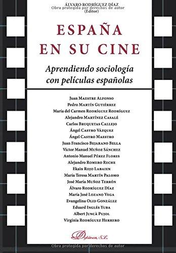9788490853214: ESPAÑA EN SU CINE Aprendiendo sociología con películas españolas (Spanish Edition)