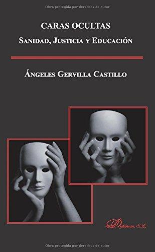 Caras ocultas. Sanidad, justicia y educación: Ángeles Gervilla Castillo