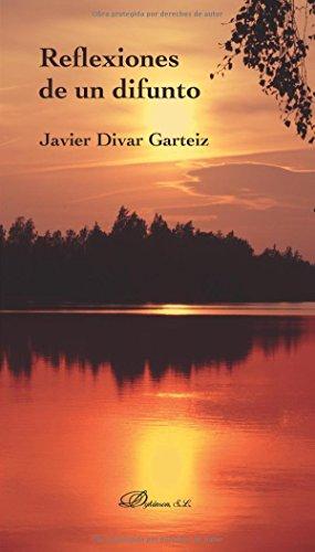 Reflexiones de un difunto (Paperback): Javier Divar Garteiz-Aurrecoa