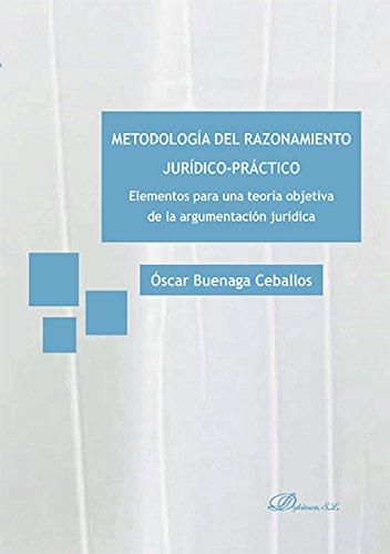 Metodologia del razonamiento juridico practico: Buenaga Oscar