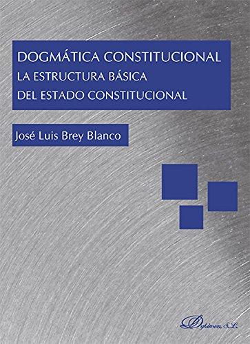 Dogmatica constitucional estructura basica del estado consti: Brey Blanco