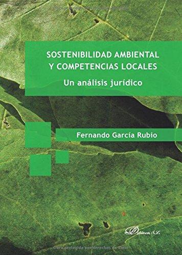 Sostenibilidad ambiental y competencias locales: un análisis: García Rubio, Fernando