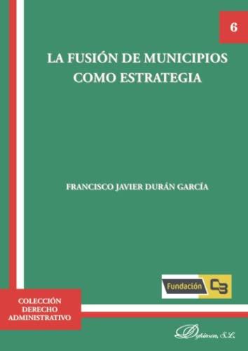 La fusión de municipios como estrategia: Durán García, Francisco