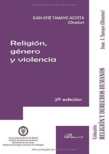 RELIGION, GENERO Y VIOLENCIA (2ª EDICION 2016),: TAMAYO ACOSTA, JUAN