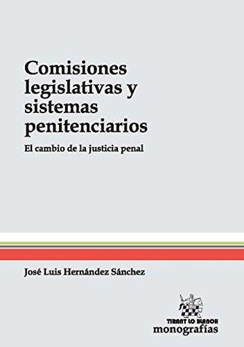 9788490860564: Comisiones Legislativas y Sistemas Penitenciarios: el Cambio de la Justicia Penal
