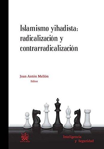 Islamismo Yihadista: Radicalizacion y Contrarradicalizacion (Inteligencia y: Joan;y otros Antón