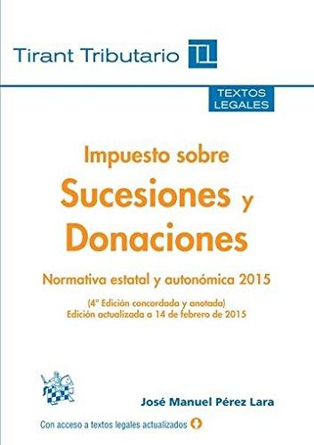 9788490866085: Impuesto sobre Sucesiones y Donaciones 4ª Edición 2015 (Textos legales Tirant Tributario)