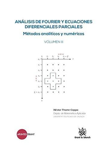 9788490869505: Análisis de Fourier y Ecuaciones Diferenciales Parciales Métodos Analíticos y Numéricos Volumen III (Apuntes Tirant)