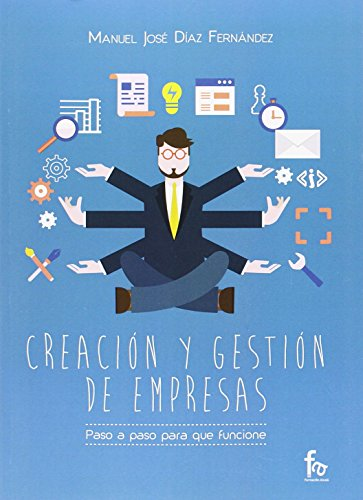 Creación y gestión de empresas: Paso a: Díaz Fernández, Manuel