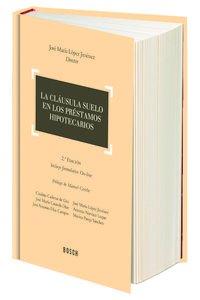 9788490900550: Cláusula suelo en los préstamos hipotecarios,La (2ª ed.)