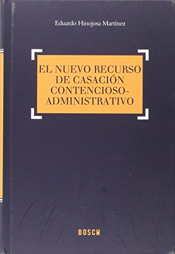 El nuevo recurso de casación contencioso-administrativo: Hinojosa Martínez, Eduardo