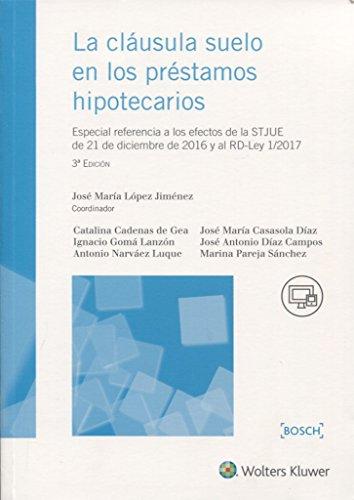 9788490901946: Cláusula suelo en los préstamos hipotecarios, Los (3ª ed.)