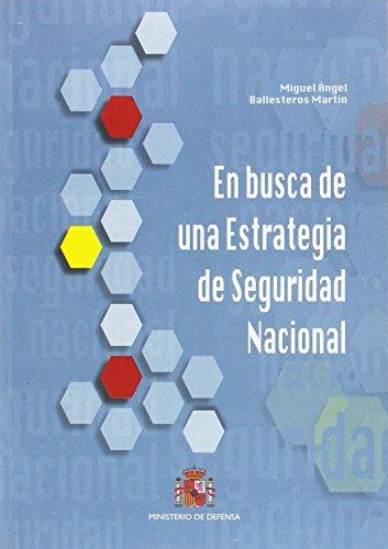 9788490911761: EN BUSCA DE UNA ESTRATEGIA DE SEGURIDAD NACIONAL