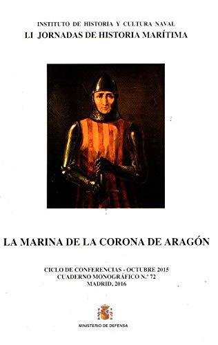 9788490911839: La Marina de la Corona de Aragón. Cuaderno monográfico nº 72