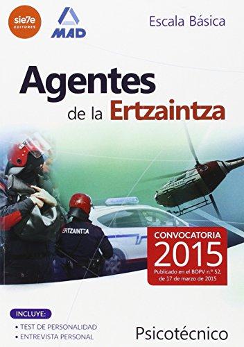 9788490933442: Agentes de la Ertzaintza. Escala Básica. Psicotécnico (Ertzaintza 2015)
