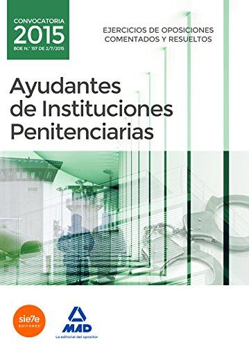 9788490935446: Ayudantes de instituciones penitenciarias. Ejercicios de oposiciones comentados y resueltos
