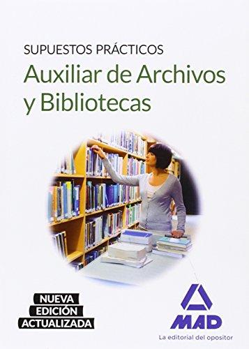 9788490938928: Auxiliar de Archivos y Bibliotecas. Supuestos Prácticos