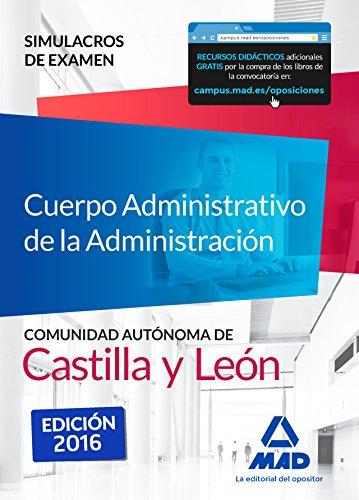 9788490939611: Cuerpo Administrativo de la Administración de la Comunidad Autónoma de Castilla y León. Simulacros de Examen