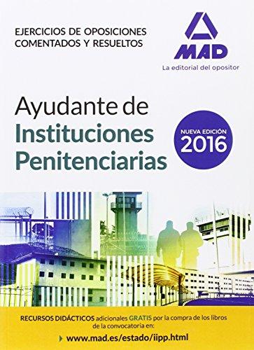 9788490939901: Ayudantes de instituciones penitenciarias. Ejercicios de oposiciones comentados y resueltos