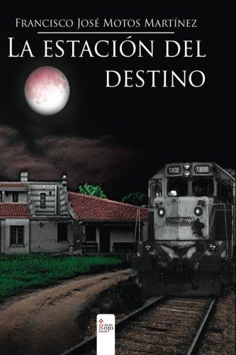 9788490950319: La estación del destino (Spanish Edition)