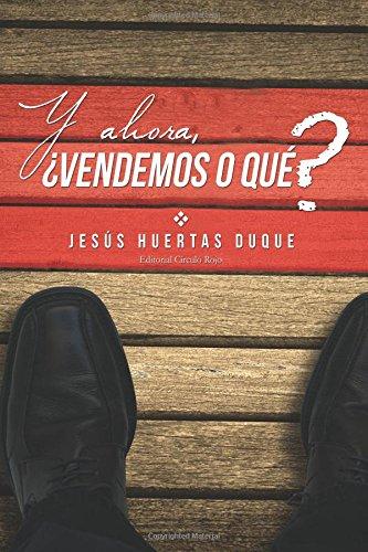 9788490952641: Y ahora, ¿vendemos o qué? (Spanish Edition)