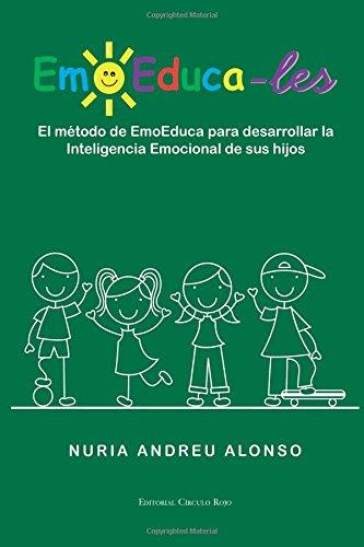 9788490957257: EMOEDUCA-LES. El método de EmoEduca para desarrollar la Inteligencia Emocional de sus hijos (Spanish Edition)