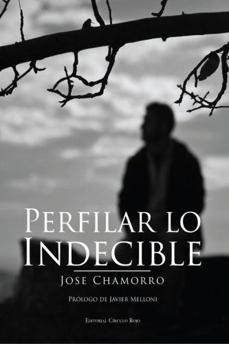 Perfilar lo indecible (Spanish Edition): Chamorro Garc?a, Jos?
