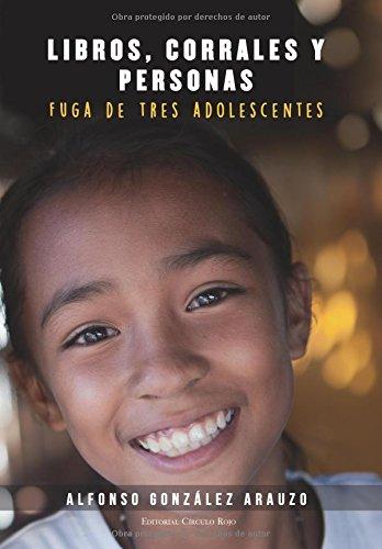 9788490958407: Libros, corrales y personas: Fuga de tres adolescentes (Spanish Edition)