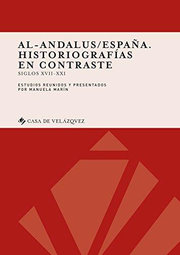 9788490961971: Al-Andalus/España. Historiografías en contraste: Siglos XVII-XXI