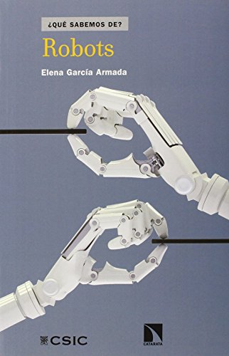 QUÉ SABEMOS DE?: ROBOTS: Elena García Armada