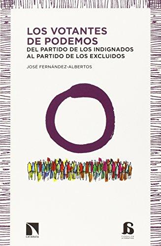 9788490970133: Los votantes de Podemos: Del partido de los indignados al partido de los excluidos