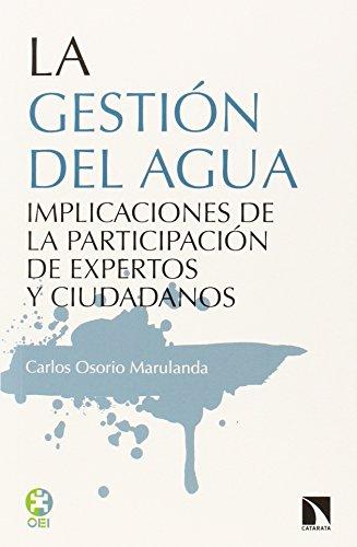 9788490970317: La Gestión Del Agua. Participación De Expertos Y Ciudadanos: Implicaciones de la participación de expertos y ciudadanos (INVESTIGACION Y DEBATE)