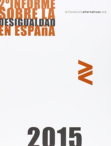 2ª INFORME SOBRE LA DESIGUALDAD EN ESPAÑA: FUNDACION ALTERNATIVAS (Luis