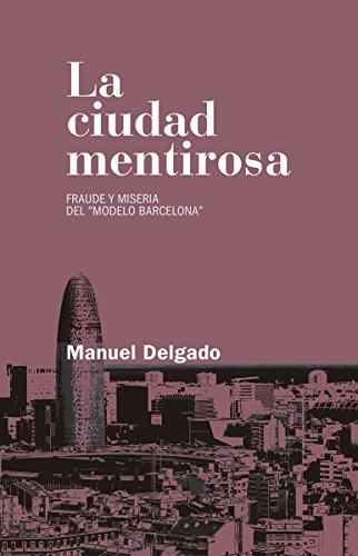 """9788490972946: La ciudad mentirosa: Fraude y miseria del """"modelo Barcelona"""" (Relecturas)"""