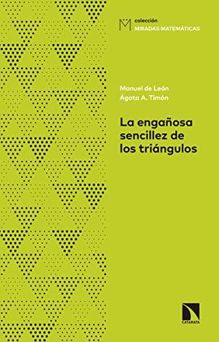 La engañosa sencillez de los triángulos : Ágata Timón García-Longoria,