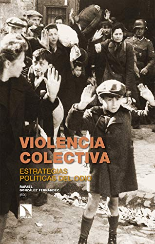 9788490975251: Violencia colectiva: Estrategias políticas del odio (Investigación y Debate)