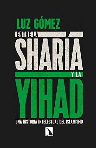 9788490975312: Entre la sharía y la yihad: Una historia intelectual del islamismo (Mayor)
