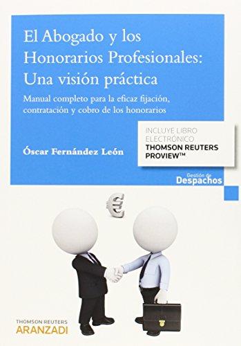 El abogado y los honorarios profesionales: una: Fernandez León, Oscar