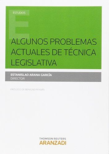 Algunos problemas actuales de técnica legislativa: Arana García, Estanislao