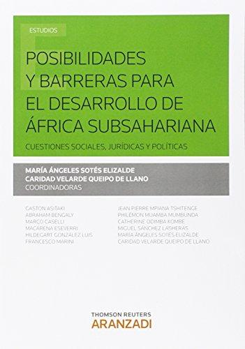 9788490985922: Posibilidades y barreras para el desarrollo de África Subsahariana: Cuestiones sociales, jurídicas y políticas