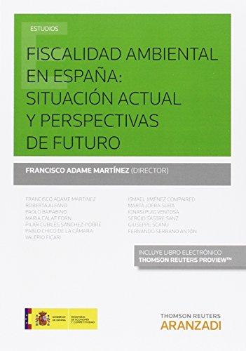 Fiscalidad ambiental en España: situación actual y perspectivas de futuro (Papel + ...