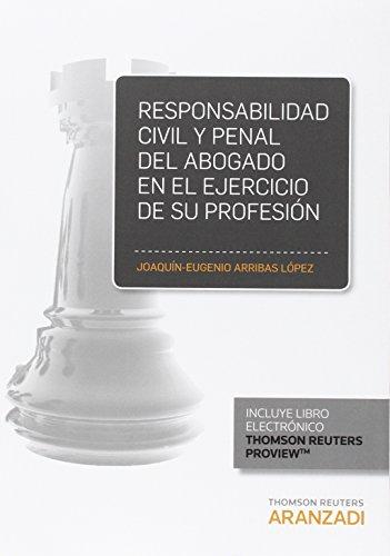 9788490986738: Responsabilidad civil y penal del abogado en el ejercicio de su profesi�n (Papel + e-book)