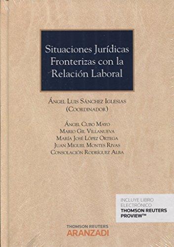 9788490991565: Situaciones jurídicas fronterizas con la relación laboral (Gran Tratado)